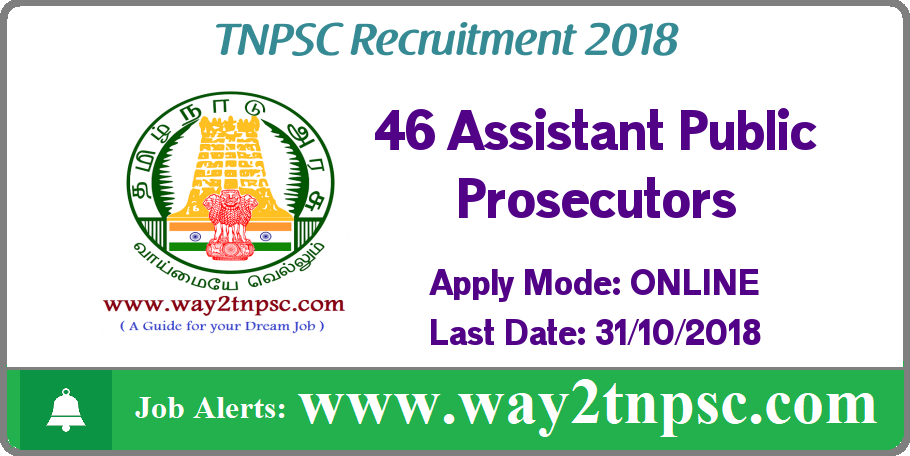 TNPSC Recruitment 2018 for 46 Assistant Public Prosecutor Grade-II in Prosecution Department
