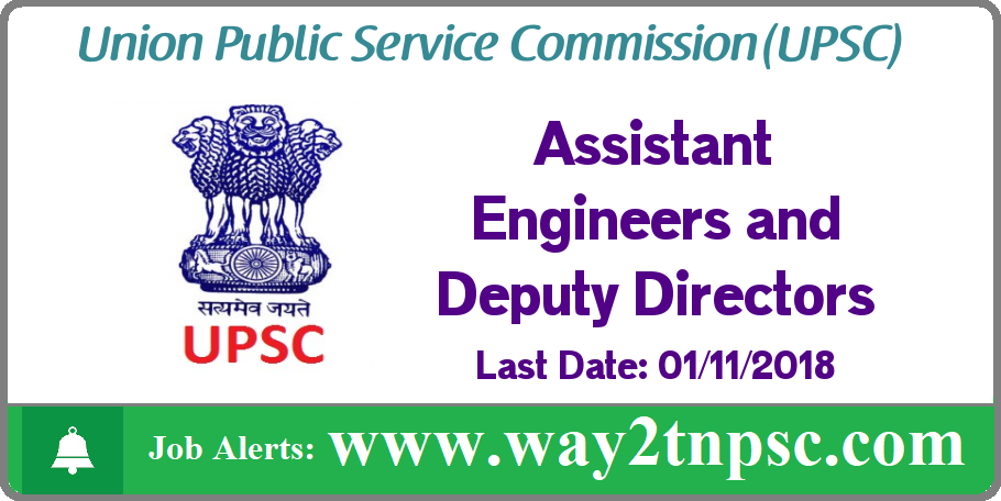 UPSC Recruitment 2018 for Assistant Engineers and Deputy Directors