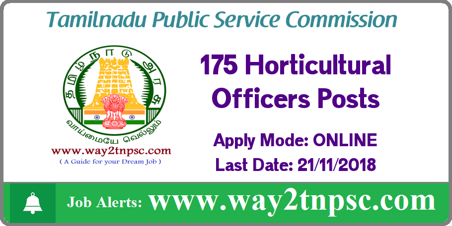TNPSC Horticultural Officer Recruitment 2018 for 175 Posts