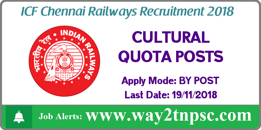 ICF Chennai Railways Recruitment 2018 for Cultural Quota Posts