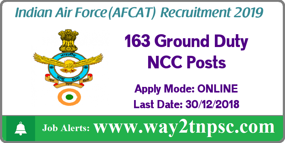 Indian Air Force CAT(AFCAT) Recruitment 2019 for 163 GD-Technical and Nontechnical, NCC Special Entry Posts