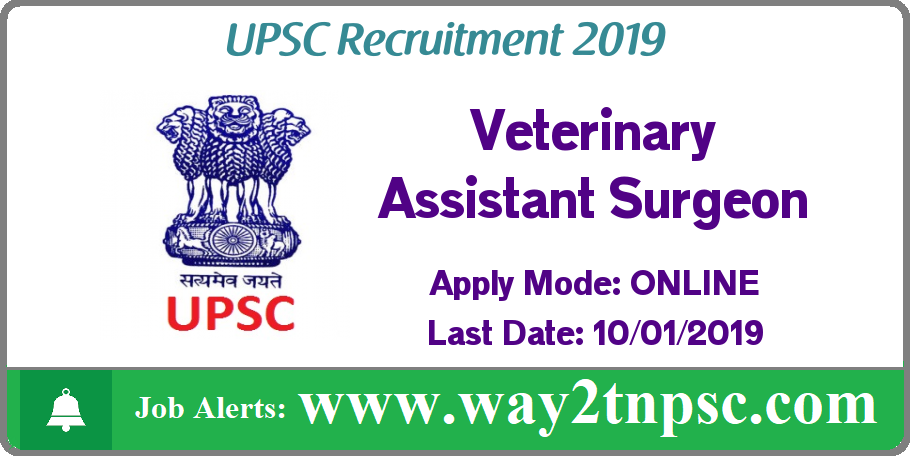 UPSC Recruitment 2019 for Veterinary Assistant Surgeon Posts