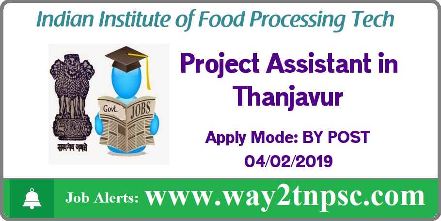 IIFPT Thanjavur Recruitment 2019 07 for JRF, Project Assistant Posts