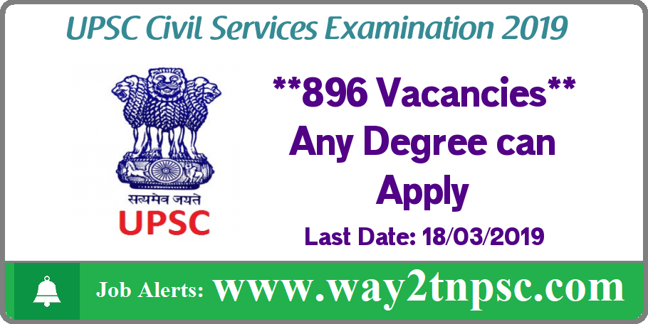 UPSC Civil Services Examination 2019 for 896 Posts