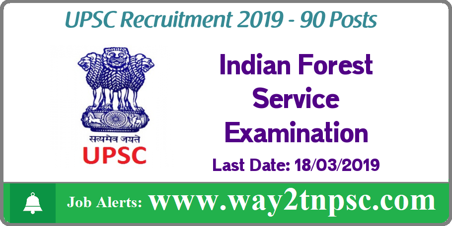 UPSC Indian Forest Service Examination for 90 Posts
