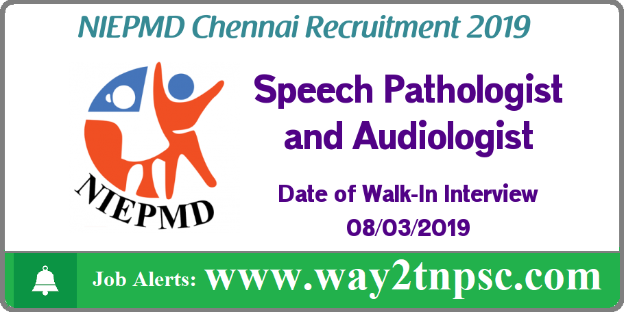 NIEPMD Recruitment 2019 for Speech Pathologist and Audiologist (Consultant) Posts