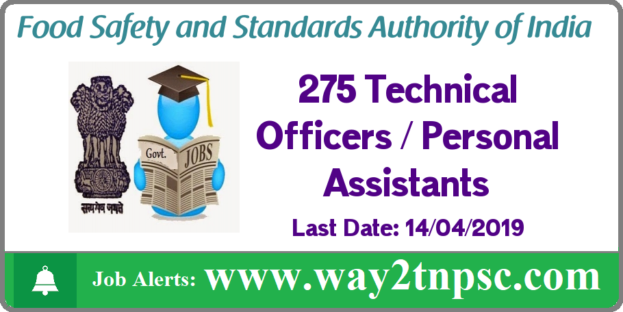 FSSAI Recruitment 2019 for 275 Technical Officers, Personal Assistants posts