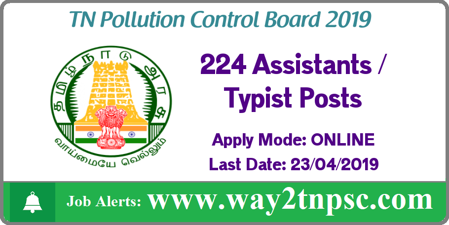 TNPCB Recruitment 2019 for 224 Assistants and Typist Posts