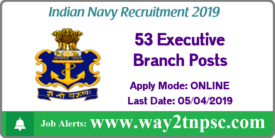 Indian Navy Recruitment 2019 for 53 Executive Branch Posts