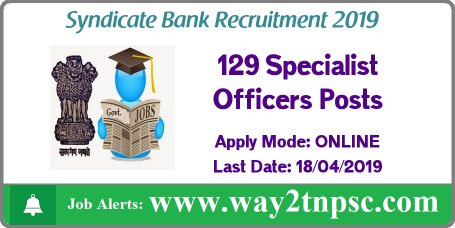 Syndicate Bank Recruitment 2019 for 129 SO-Specialist Officers Posts @syndicatebank.in