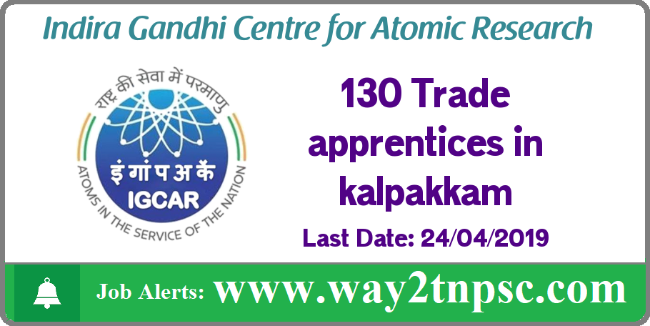 IGCAR Recruitment 2019 for 130 Trade apprentices posts