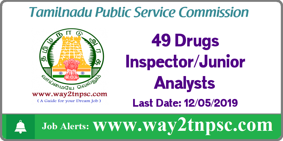 TNPSC Recruitment 2019 for 49 Drugs Inspector and Junior Analyst Posts