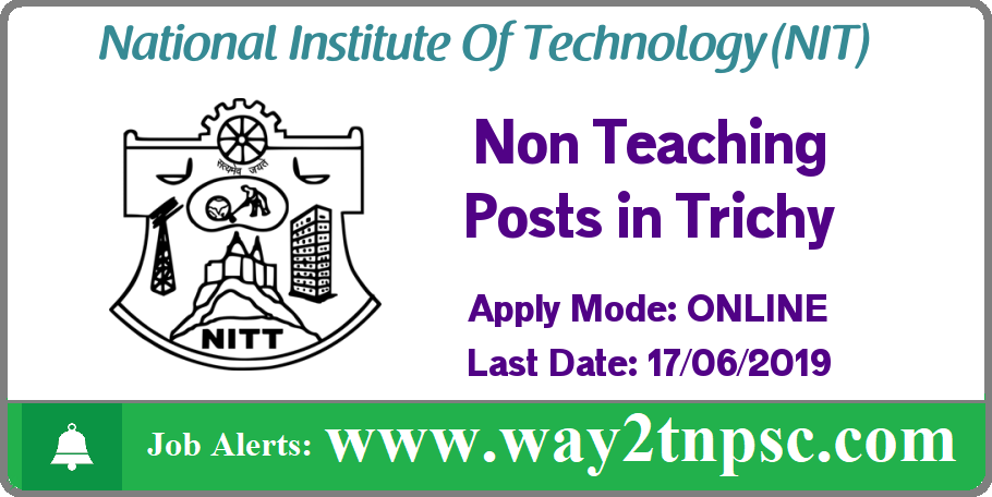 NIT Trichy Jobs 2019 for Non Teaching Posts