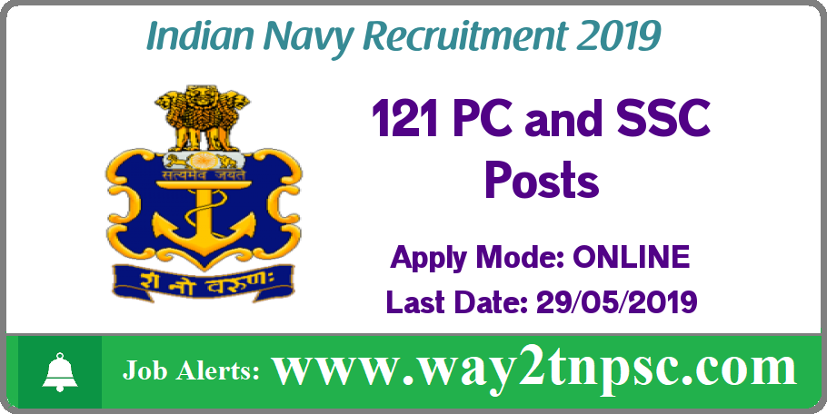 Indian Navy Recruitment 2019 for 121 PC and SSC Posts