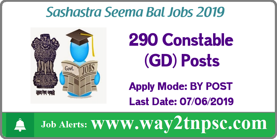 SSB Recruitment 2019 for 290 Constable (GD) Posts