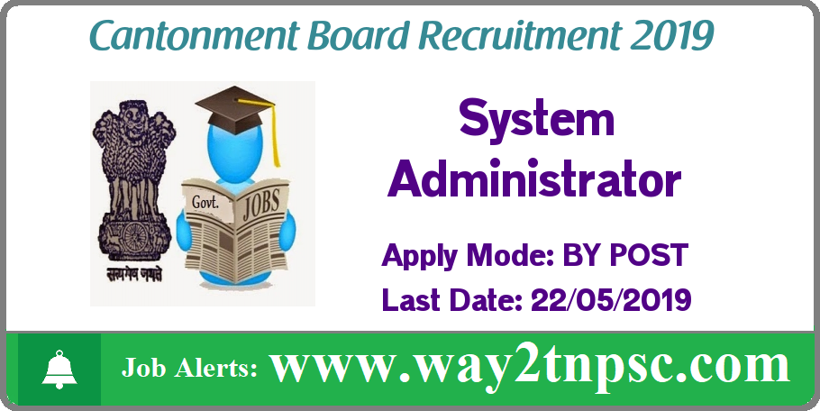 Cantonment Board Chennai Recruitment 2019 for System Administrator Posts