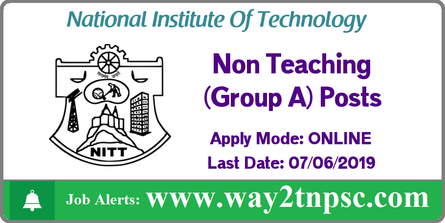 NIT Trichy Recruitment 2019 for 04 Non Teaching (Group A) Posts
