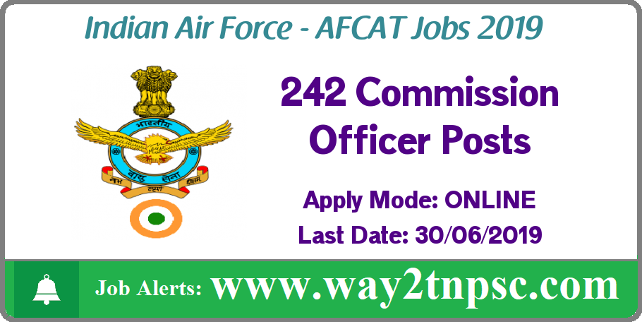 Indian Air Force : AFCAT Recruitment 2019 for 242 Commissioned Officer Posts