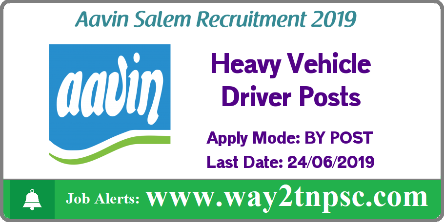 Aavin Salem Recruitment 2019 for Heavy Vehicle Driver Posts