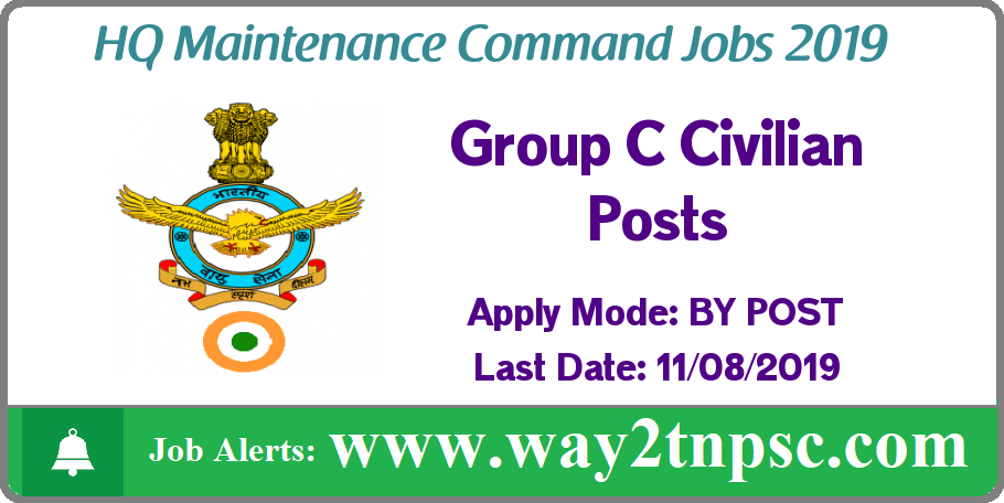 Indian Air Force HQ Maintenance Command Recruitment 2019 for Group C Civilian Posts