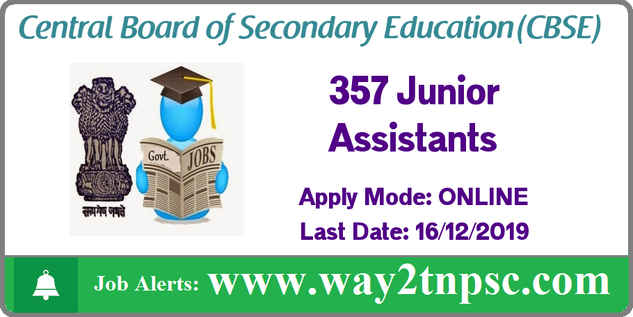 CBSE Recruitment 2019 for 357 Junior Assistant Posts