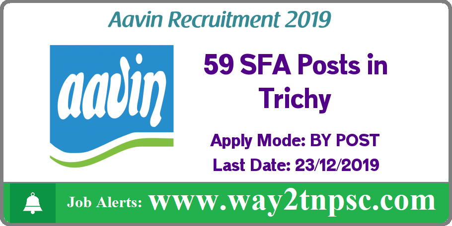 Aavin Trichy Recruitment 2019 for 59 SFA Posts