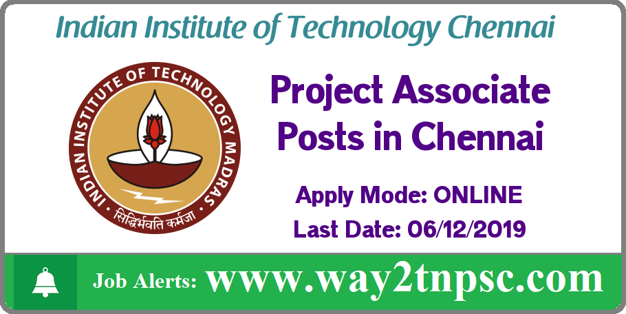 IIT Madras Recruitment 2019 for Project Associate Posts