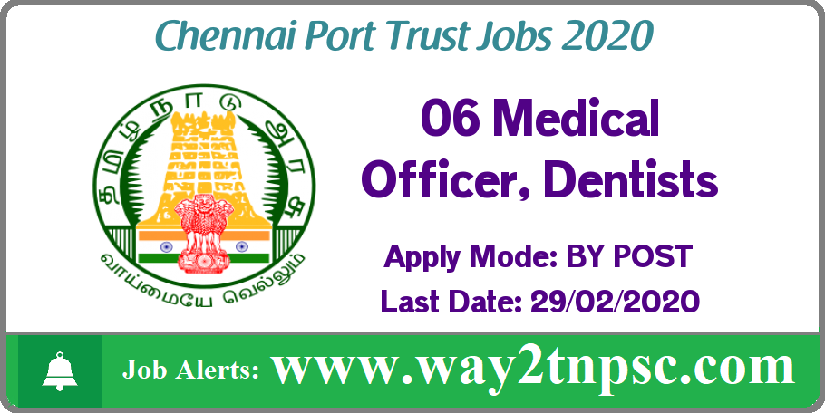 Chennai Port Trust Recruitment 2020 for 06 Medical Officer, Dentist Posts