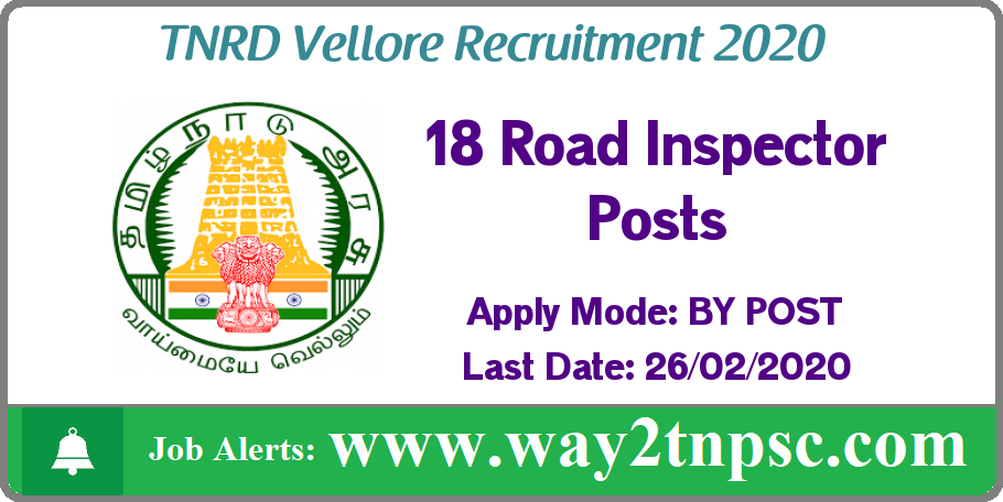 TNRD Vellore Recruitment 2020 for 18 Road Inspector Posts