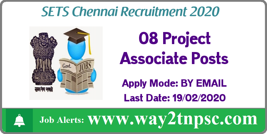 SETS Chennai Recruitment 2020 for 08 Project Associate Posts