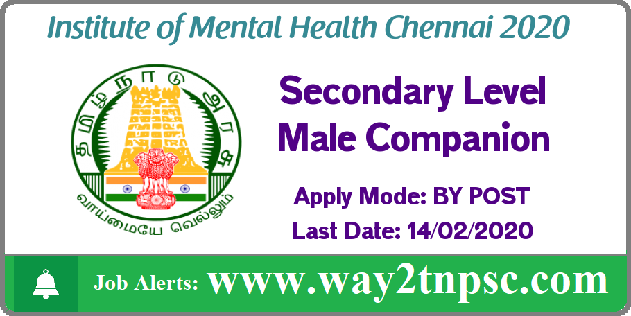 Institute of Mental Health Chennai Recruitment 2020 for Secondary Level Male Companion Posts