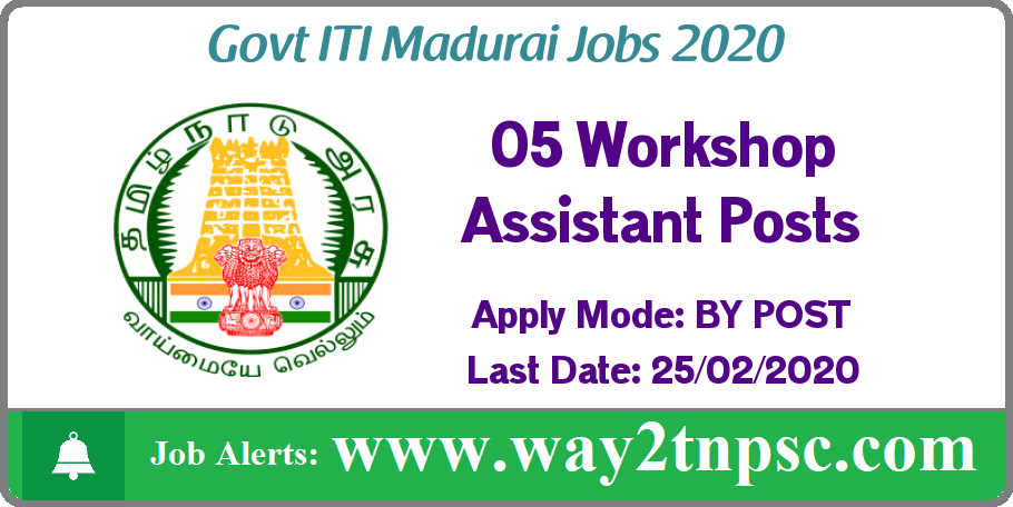 Govt ITI Madurai Recruitment 2020 for 05 Workshop Assistant Posts