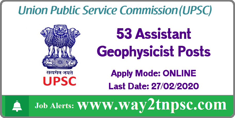 UPSC Recruitment 2020 for 53 Assistant Geophysicist Posts