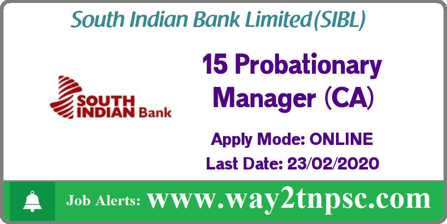 South Indian Bank Recruitment 2020 for 15 Probationary Manager (CA) Posts