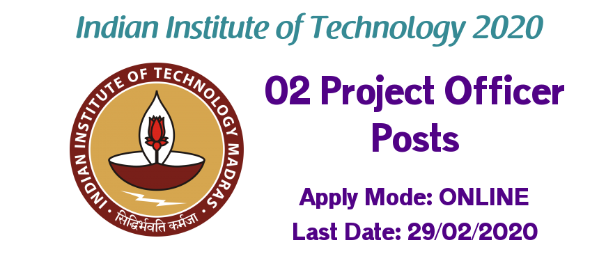 IIT Madras Recruitment 2020 for 02 Project Officer Posts