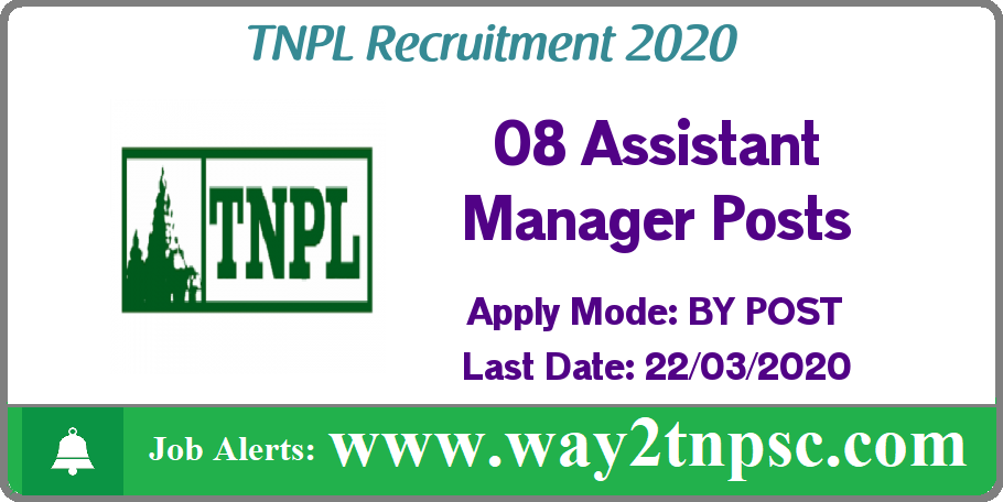 TNPL Recruitment 2020 for 08 Assistant Manager Posts