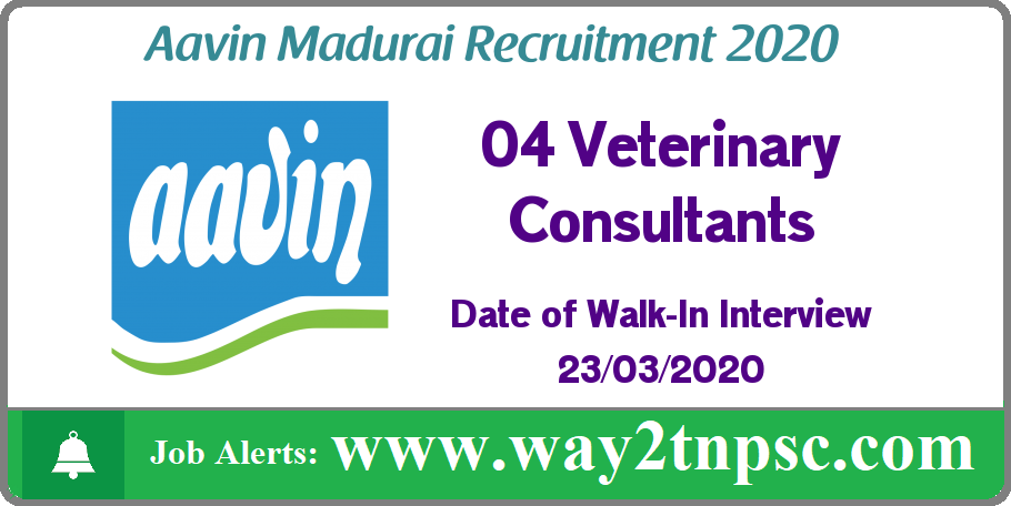 Aavin Madurai Recruitment 2020 for 04 Veterinary Consultant Posts