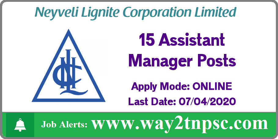 NLC Recruitment 2020 for 15 Assistant Manager Posts