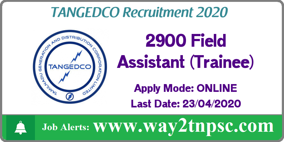 TANGEDCO Recruitment 2020 for 2900 Field Assistant (Trainee) Posts