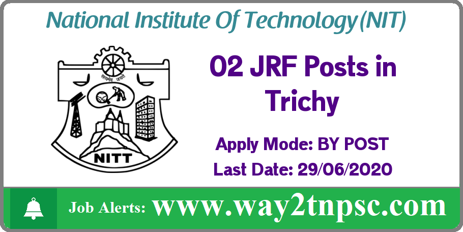 NIT Trichy Recruitment 2020 for 02 JRF Posts
