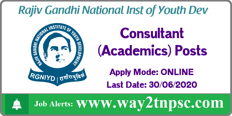 RGNIYD Recruitment 2020 for Consultant (Academics) Posts