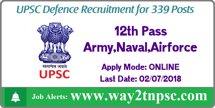UPSC Defence Recruitment 2018 for 339 Army,Naval,Airforce Posts