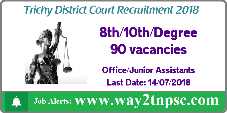 Trichy Court Recruitment 2018 for 90 Office Assistants and Junior Assistants