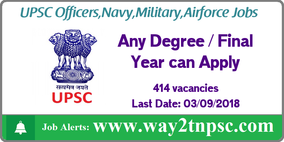 UPSC 414 posts for Officers Chennai, Navy, Military, Airforce Recruitment 2018