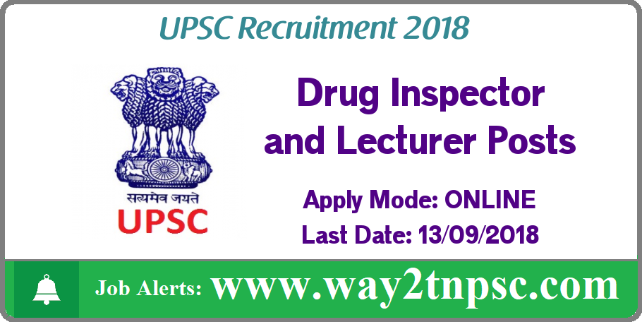 UPSC Recruitment 2018 for Drug Inspector and Lecturer Posts